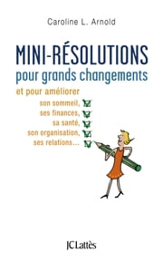 Mini-résolutions pour grands changements ebook by Caroline L. Arnold