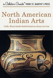 North American Indian Arts ebook by Andrew Hunter Whiteford,Owen Vernon Shaffer