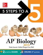 5 Steps to a 5 AP Biology, 2015 Edition ebook by Mark Anestis,Kellie Cox