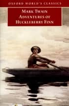 Adventures of Huckleberry Finn eBook by Mark Twain, Emory Elliott