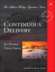Continuous Delivery - Reliable Software Releases through Build, Test, and Deployment Automation (Adobe Reader) ebook by Jez Humble,David Farley