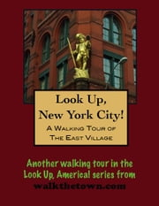 A Walking Tour of New York City's East Village ebook by Doug Gelbert