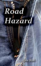 Road Hazard ebook by Clee Riall