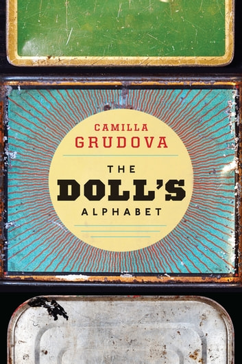 The Doll's Alphabet ebook by Camilla Grudova