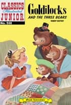 Goldilocks and the Three Bears - Classics Illustrated Junior #508 ebook by Robert Southey,William B. Jones, Jr.