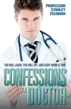 Confessions of a Doctor ebook by Professor Stanley Feldman