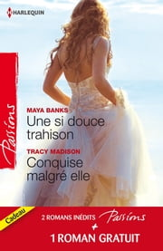 Une si douce trahison - Conquise malgré elle - Un étranger de passage - (promotion) ebook by Maya Banks, Tracy Madison, Barbara McCauley