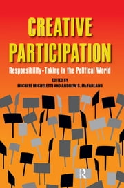Creative Participation - Responsibility-Taking in the Political World ebook by Michele Micheletti,Andrew S. McFarland