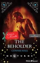 Nocturne Single Plus Bonus Novella/The Beholder/Seducing The Vam ebook by Bonnie Vanak, CONNIE HALL