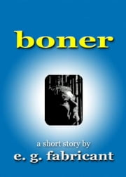 Boner ebook by E. G. Fabricant