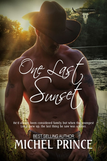 One Last Sunset; Book One of The Long Ranch Series ebook by Michel Prince