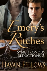Emery's Ritches (Synchronous Seductions bk 2) ebook by Havan Fellows