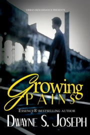 Growing Pains ebook by Dwayne S. Joseph