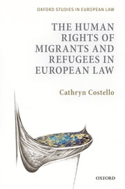 The Human Rights of Migrants in European Law ebook by Cathryn Costello