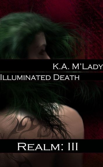 Illuminated Death ebook by K.A. M'Lady