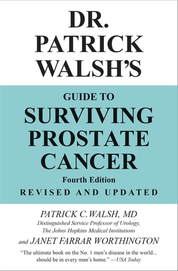 Dr. Patrick Walsh's Guide to Surviving Prostate Cancer ebook by Patrick C. Walsh,Janet Farrar Worthington