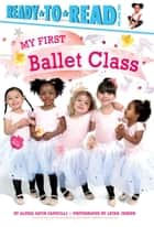 My First Ballet Class ebook by