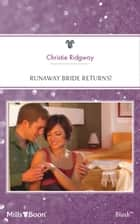 Runaway Bride Returns! ebook by Christie Ridgway