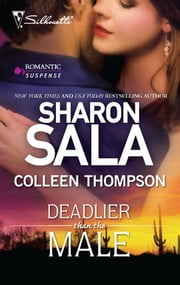 Deadlier Than the Male - The Fiercest Heart\Lethal Lessons ebook by Sharon Sala,Colleen Thompson