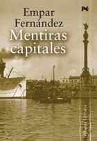Mentiras capitales ebook by Empar Fernández