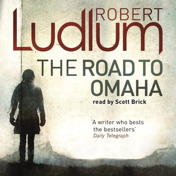 The Road to Omaha audiobook by Robert Ludlum