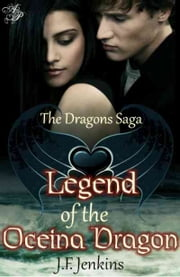 Legend of the Oceina Dragon ebook by J.F. Jenkins