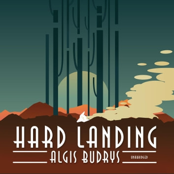 Hard Landing audiobook by Algis Budrys