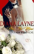 Nia, Be Mine - A Vista Security Romance ebook by Diana Layne