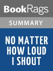 No Matter How Loud I Shout by Edward Humes l Summary & Study Guide ebook by BookRags