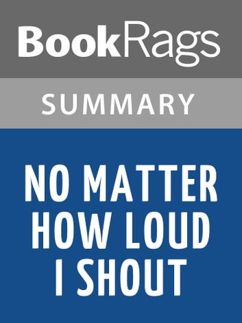 no matter how loud i shout essay My thoughts: no matter how loud i shout no matter how loud i shout, written by author edward humes, illustrates the power of juvenile justice in reflection to adolescent children, allowing.