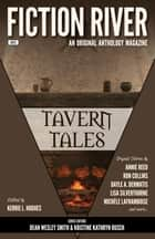 Fiction River: Tavern Tales ebook by Fiction River, Michèle Laframboise, Stefon Mears,...