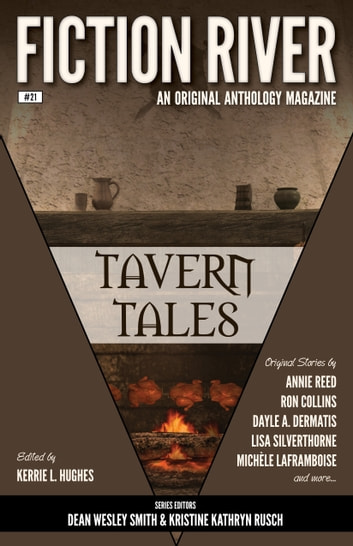 Fiction River: Tavern Tales ebook by Fiction River,Michèle Laframboise,Stefon Mears,Ron Collins,Dayle A. Dermatis,David H. Hendrickson,Lisa Silverthorne,Diana Benedict,Anthea Sharp,Jamie Ferguson,Kim May,M. L. Buchman,Eric Kent Edstrom,Brenda Carre,Dory Crowe,Brigid Collins,Chuck Heintzelman,Annie Reed