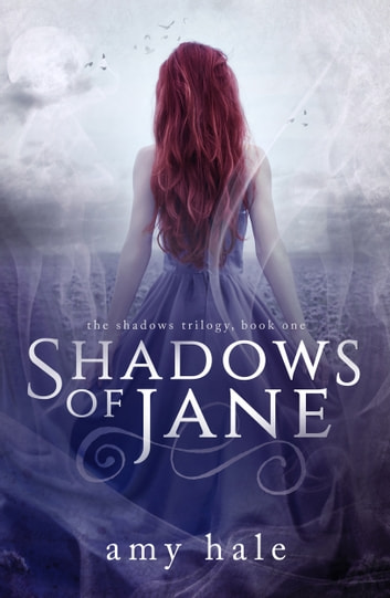 Shadows of Jane, The Shadows Trilogy, Book 1 ebook by Amy Hale