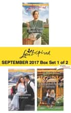 Harlequin Love Inspired September 2017-Box Set 1 of 2 - Second Chance Amish Bride\His Secret Alaskan Heiress\The Bachelor's Unexpected Family ebook by Marta Perry, Belle Calhoune, Lisa Carter