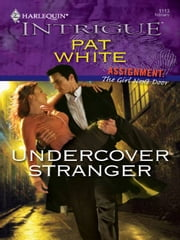 Undercover Stranger ebook by Pat White