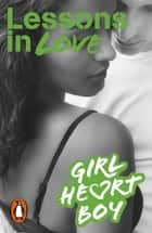 Girl Heart Boy: Lessons in Love (Book 4) ebook by Ali Cronin