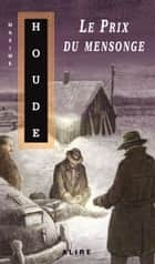 Prix du mensonge (Le) - Coveleski -4 eBook by Maxime Houde