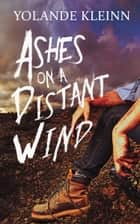 Ashes on a Distant Wind ebook by Yolande Kleinn