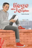 Hugo aime Jo(séphine) ebook by Sophie Dieuaide