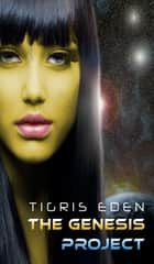 The Genesis Project ebook by Tigris Eden