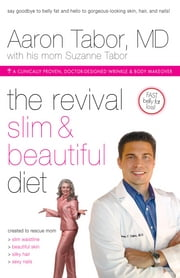 The Revival Slim and Beautiful Diet - For Total Body Wellness ebook by Aaron Tabor