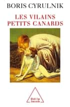 Les Vilains Petits Canards ebook by Boris Cyrulnik