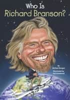 Who Is Richard Branson? ebook by Michael Burgan, Ted Hammond, Who HQ