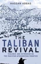 The Taliban Revival ebook by Hassan Abbas