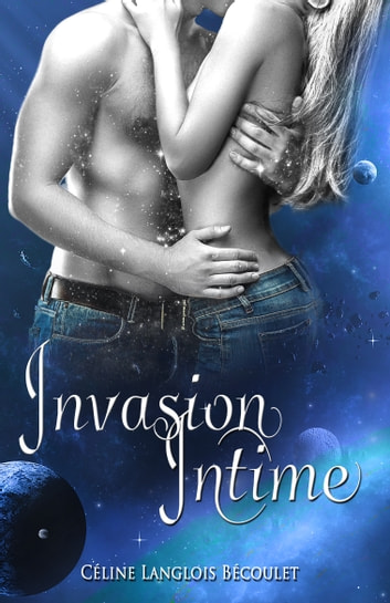 Invasion intime eBook by Céline LANGLOIS BECOULET