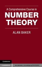 A Comprehensive Course in Number Theory ebook by Alan Baker