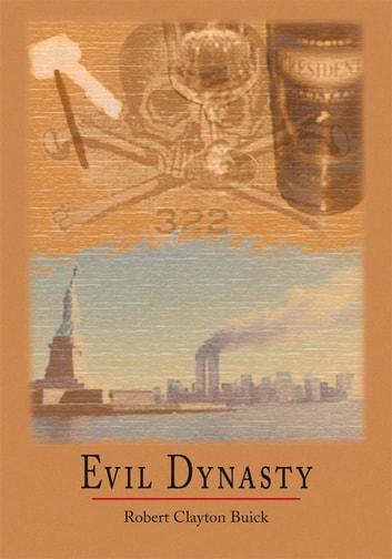 Evil Dynasty ebook by Robert Clayton Buick