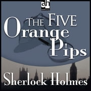The Five Orange Pips audiobook by Arthur Conan Doyle