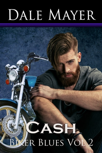 Biker Blues: Cash - Love Never Fails ebook by Dale Mayer