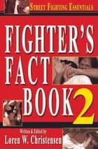 FIghter's Fact Book 2 ebook by Loren W. Christensen